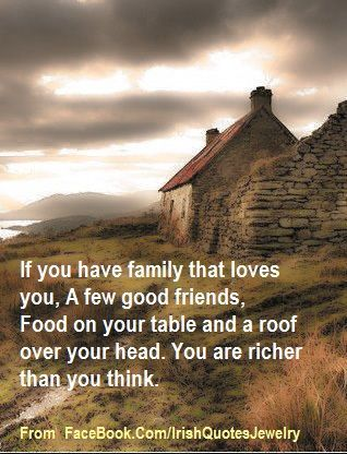 If You Have Family That Loves You, A Few Good Friends, Food On Your Table And A Roof Over Your ...
