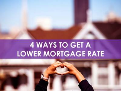 4 Ways to Get a Lower Mortgage Rate