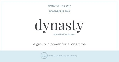 Word of the Day: Dynasty | Merriam-Webster