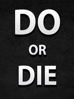 Download Do Or Die Mobile Wallpaper | Mobile Toones