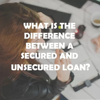 What is the difference between a secured an unsecured loan? | Morses Club