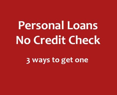 How to get personal loans no credit check | MyCheckWeb.Com