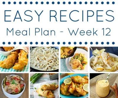 Easy Dinner Recipes Meal Plan - Week 12 - My Suburban Kitchen