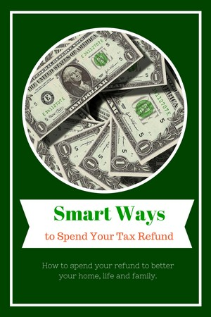 5 Smart Ways to Spend Your Tax Refund