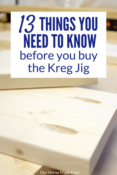 13 Things You Need to Know Before You Buy the Kreg Jig • Our Home Made Easy