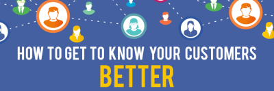 How to Get to Know Your Customers Better