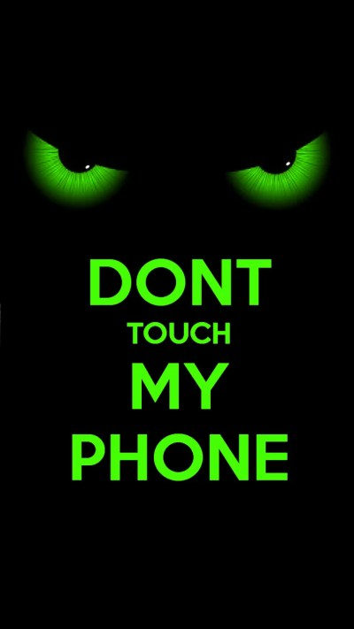 Don T Touch My Phone Wallpapers | PixelsTalk.Net