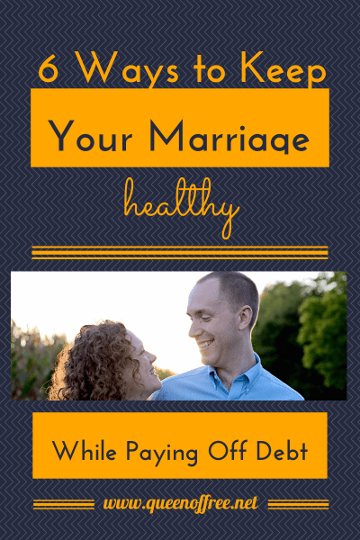 6 Ways to Keep Your Marriage Healthy While Paying Off Debt - Queen of Free