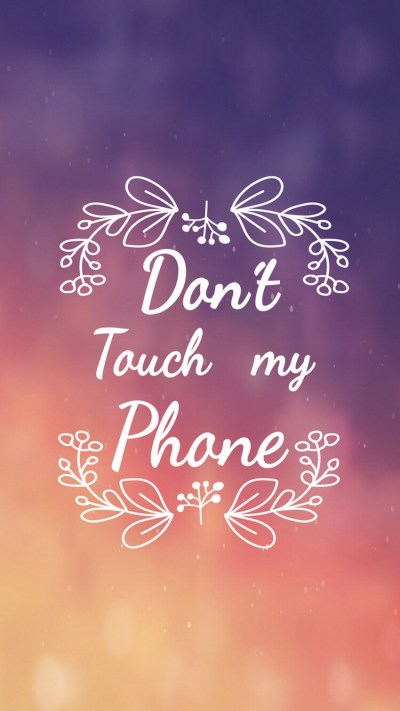 Dont Touch My Phone-12 [750x1334]