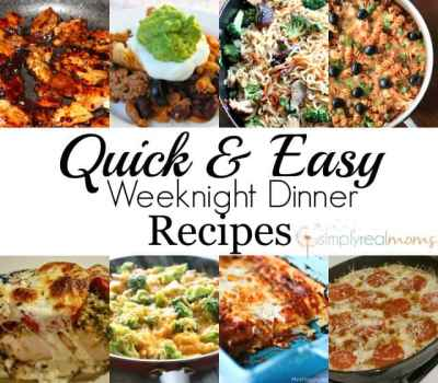 Easy Weeknight Dinner Recipes - Simply Real Moms