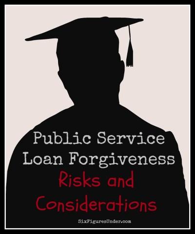 Public Service Loan Forgiveness- Risks and Considerations - Six Figures Under