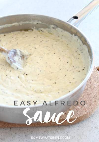 Easy Alfredo Sauce Recipe - Somewhat Simple