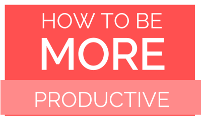 How to be More Productive at Home with this Ridiculously Simple Method - Start a Mom Blog