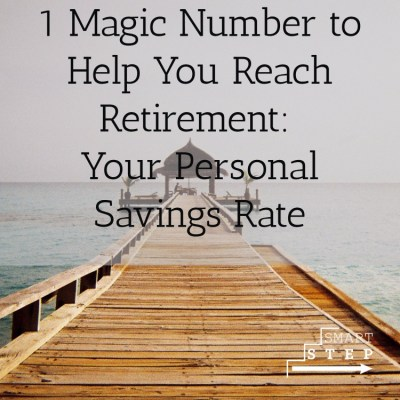 1 Magic Number to Help You Reach Retirement: Personal Savings Rate - Take A Smart Step