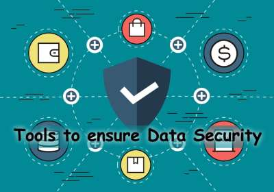 5 Information Security Tools list to ensure your Customer's Data Security
