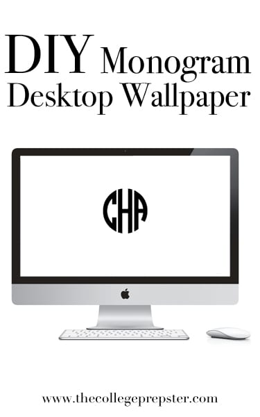 DIY Monogram Desktop Wallpaper - The College Prepster