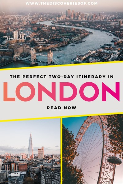 2 Days in London Itinerary: An Insider's Travel Guide – The Discoveries Of.