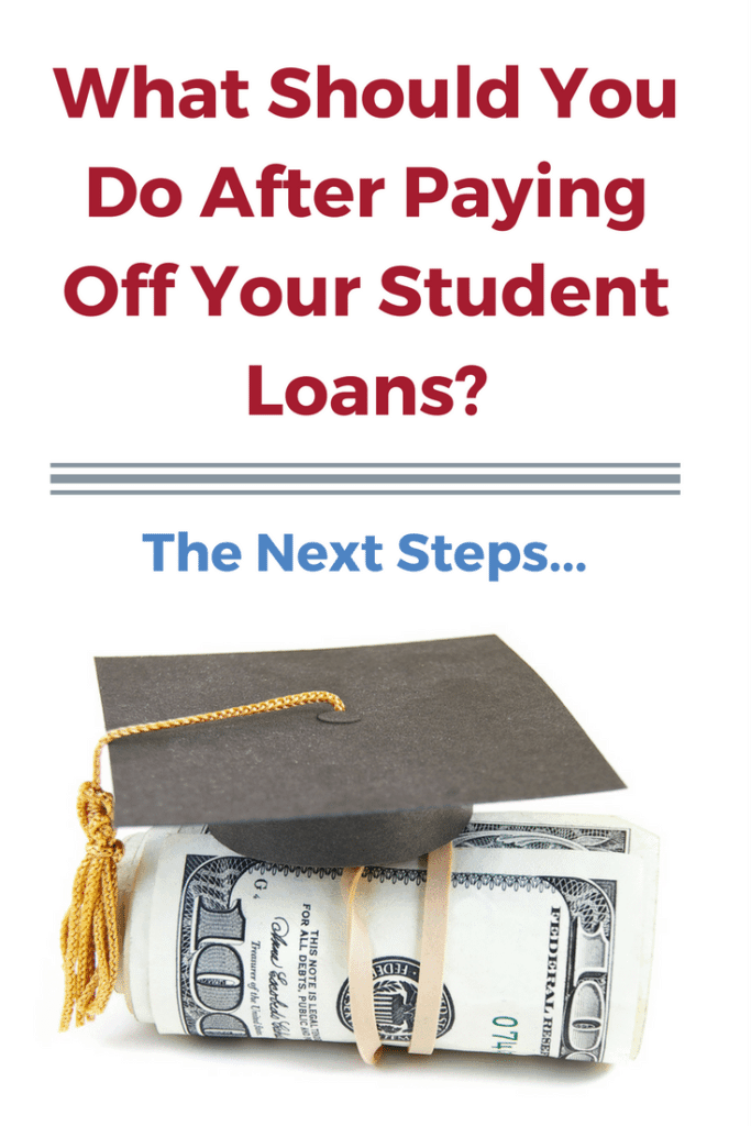 Paid Off Your Student Loans - Now What? A Step-By-Step Plan