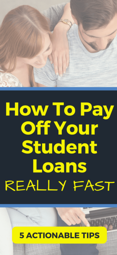 How To Pay Off Your Student Loans Really Fast: 5 Powerful Tips