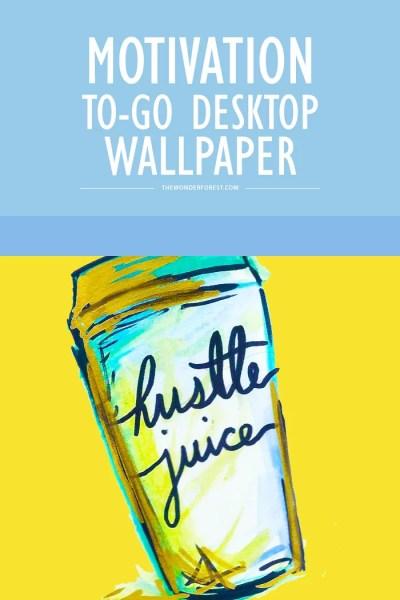 TECH TUESDAY: Motivation To-Go Desktop Wallpaper - Wonder Forest