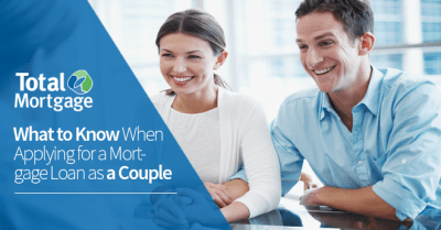 What to Know When Applying for a Mortgage Loan as a Couple | Total Mortgage Blog