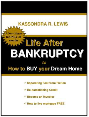 Life After Bankruptcy/Foreclosure - GET A NEW HOME NOW - Download e...