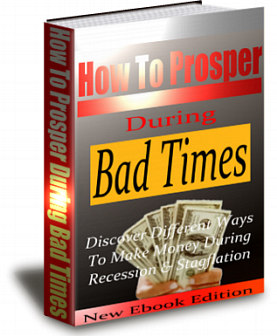 How To Prosper During Bad Times! - Download eBooks