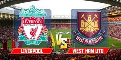Liverpool Vs West Ham Match Preview