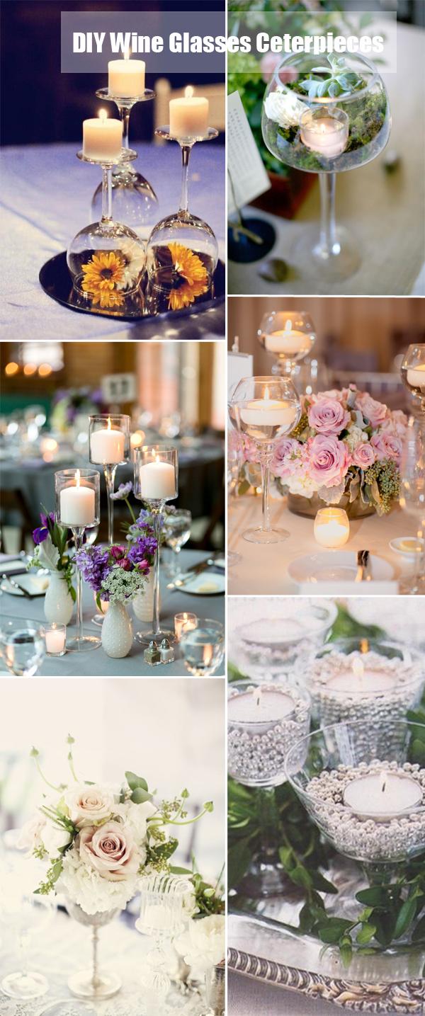 40 diy wedding centerpieces ideas for your reception wedding centerpieces ideas simple diy wine glasses centerpiece ideas