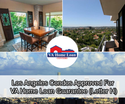 Los Angeles Condos Approved For VA Home Loan Guarantee (Letter H)