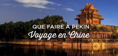 Que faire à Pékin? Les 13 Choses à Voir   Où dormir?   Voyage Chine