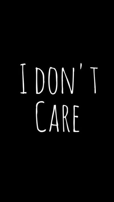 Download I Dont Care Wallpaper Gallery