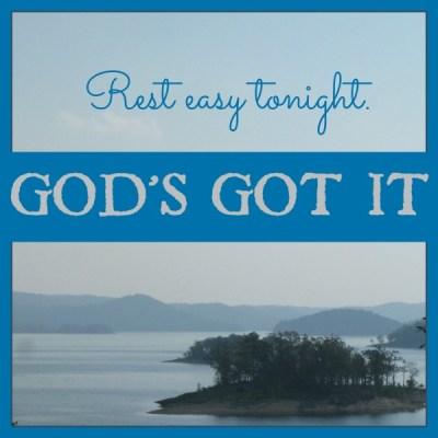 Rest Easy. God's Got It. – Yayyy God