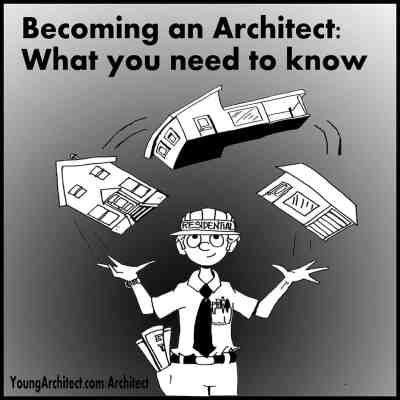 Becoming an Architect: What You Need to Know