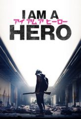 Nonton Film I Am a Hero (2016) Subtitle Indonesia Streaming Online Download Terbaru di Indonesia-Movie21.Stream