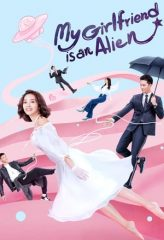 Nonton Film My Girlfriend is an Alien (2019) Sub Indo Download Movie Online DRAMA21 LK21 IDTUBE INDOXXI