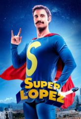 Nonton Film Superlopez (2018) Sub Indo Download Movie Online DRAMA21 LK21 IDTUBE INDOXXI