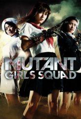 Nonton Film Mutant Girls Squad (2010) Sub Indo Download Movie Online DRAMA21 LK21 IDTUBE INDOXXI