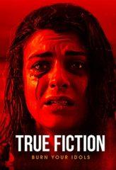 Nonton Film True Fiction (2019) Sub Indo Download Movie Online DRAMA21 LK21 IDTUBE INDOXXI