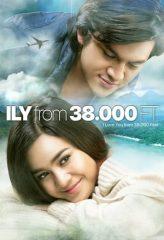 Nonton Film ILY from 38.000 Ft (2016) Sub Indo Download Movie Online DRAMA21 LK21 IDTUBE INDOXXI