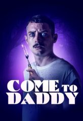 Nonton Film Come to Daddy (2020) Subtitle Indonesia Streaming Online Download Terbaru di Indonesia-Movie21.Stream