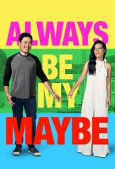 Nonton Film Always Be My Maybe (2019) Sub Indo Download Movie Online DRAMA21 LK21 IDTUBE INDOXXI