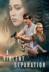 Nonton Film A Violent Separation (2019) Sub Indo Download Movie Online DRAMA21 LK21 IDTUBE INDOXXI