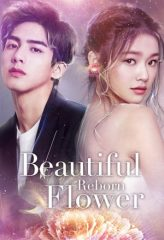 Nonton Film Beautiful Reborn Flower (2020) Sub Indo Download Movie Online DRAMA21 LK21 IDTUBE INDOXXI