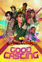 Nonton Film Good Casting (2020) Sub Indo Download Movie Online SHAREDUALIMA LK21 IDTUBE INDOXXI