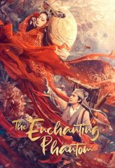 Nonton Film The Enchanting Phantom (2020) Sub Indo Download Movie Online DRAMA21 LK21 IDTUBE INDOXXI