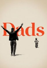 Nonton Film Dads (2019) Sub Indo Download Movie Online DRAMA21 LK21 IDTUBE INDOXXI