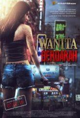 Nonton Film Wanita Berdarah (2016) Sub Indo Download Movie Online DRAMA21 LK21 IDTUBE INDOXXI