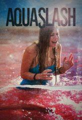 Nonton Film Aquaslash (2019) Sub Indo Download Movie Online DRAMA21 LK21 IDTUBE INDOXXI