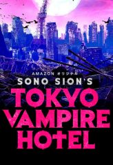 Nonton Film Tokyo Vampire Hotel (2017) Sub Indo Download Movie Online DRAMA21 LK21 IDTUBE INDOXXI